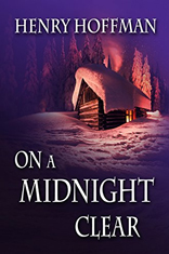 On a Midnight Clear (An Adam Fraley Mystery Book 1) by [Hoffman, Henry]